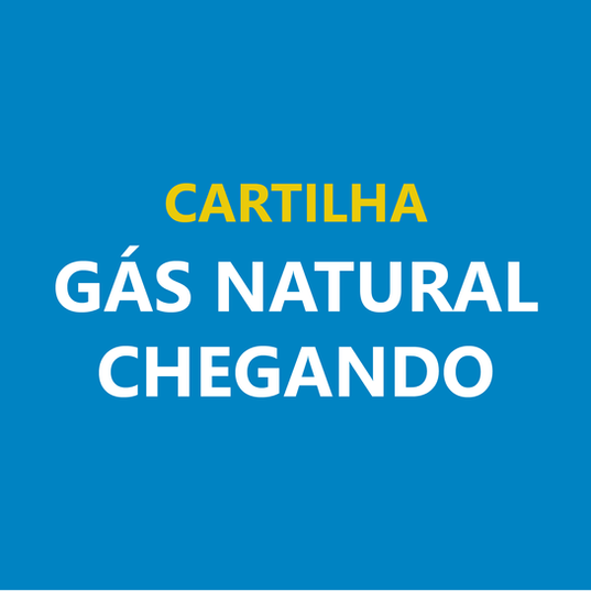 O Gás Natural está chegando