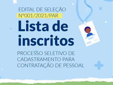 EDITAL Nº 001/2021/PAR - LISTA DE INSCRITOS(AS)
