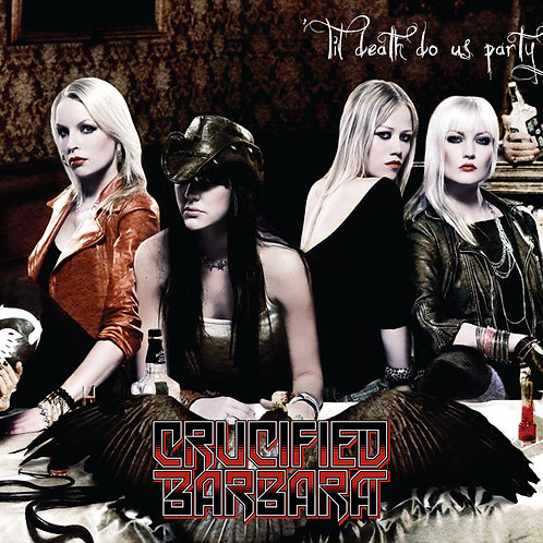 Crucified Barbara - Til DeathDO Us Party CD (Digipack)