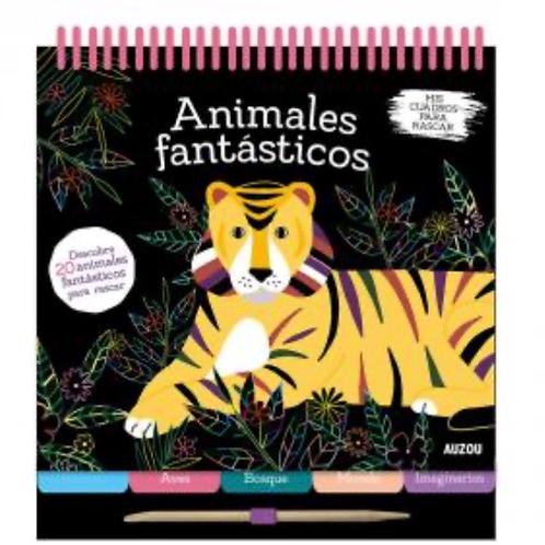 CUADERNO SCRATCH ANIMALES FANTÁSTICOS AUZOU