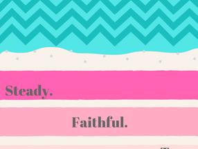 Steady. Faithful. True.