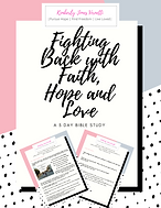 Fighting Back with Faith, Hope and Love