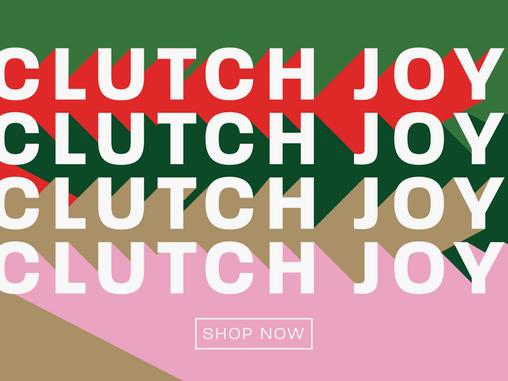 Clutch Joy this holiday season