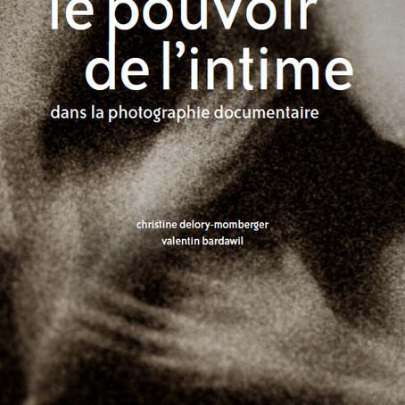 """""""le pouvoir de l'intime dans la photographie documentaire"""" C. Delory-Momberger / V.Bardawil"""