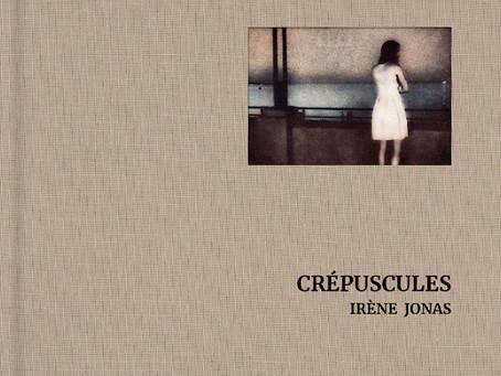 """""""Crépuscules"""", un livre d'Irène Jonas / Editions de Juillet / novembre 2020"""