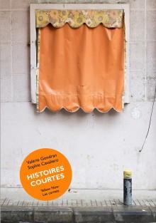 """Le livre """"Histoires courtes"""" de Valérie Gondran et Sophie Cavaliero / Editions Yellow Now"""
