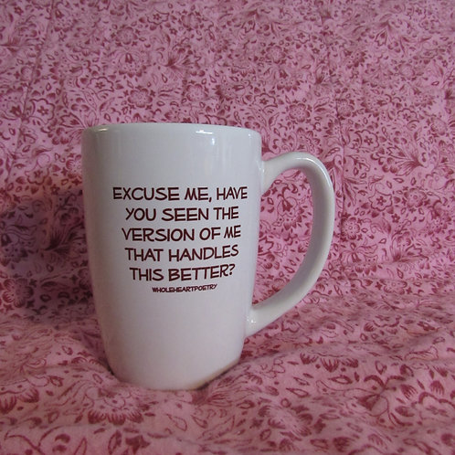 Original 14 oz Coffee Mug - Excuse Me?