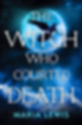 The-Witch-Who-Courted-Death-Maria-Lewis.