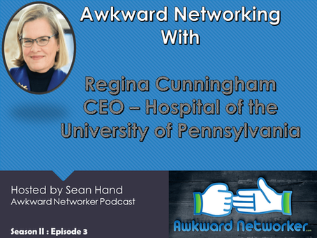 Awkward Networking with Regina Cunningham – Hospital of the University of Pennsylvania