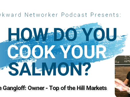 Ep 4 – How Do You Cook Your Salmon?