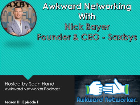 Awkward Networking with Nick Bayer – Saxbys