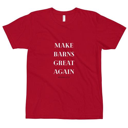 MADE IN USA Make Barns Great Again T-Shirt