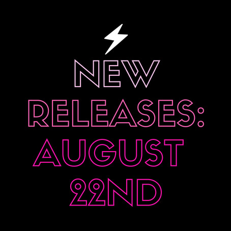 August 22nd Releases!!