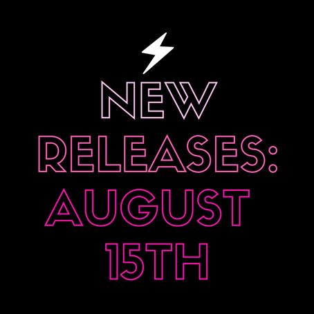 August 15th Releases!!