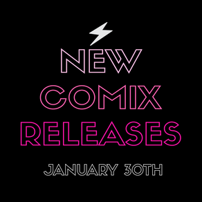 January 30th New Comix!!