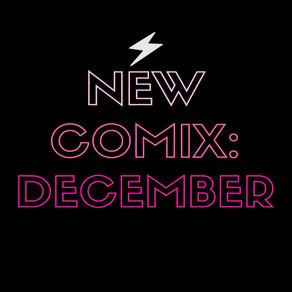 December New Comix!!