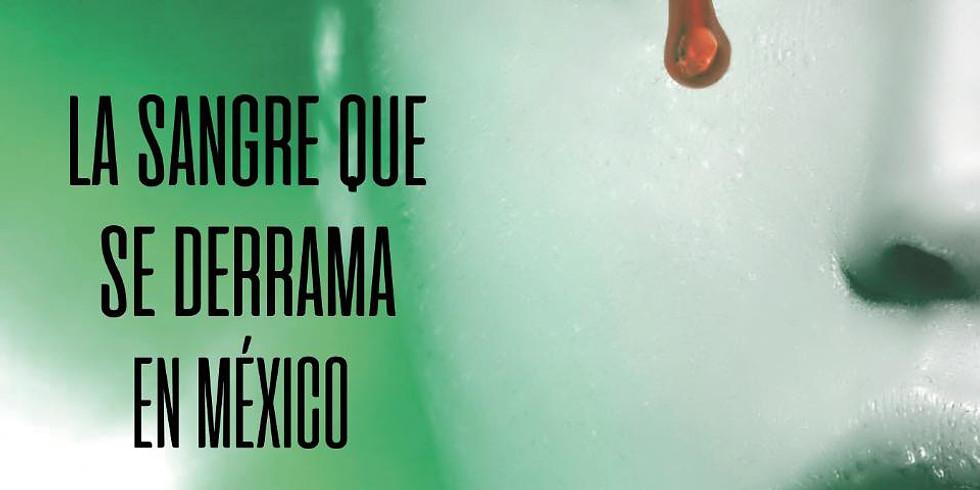 "Documental ""La Sangre que se Derrama en México"""