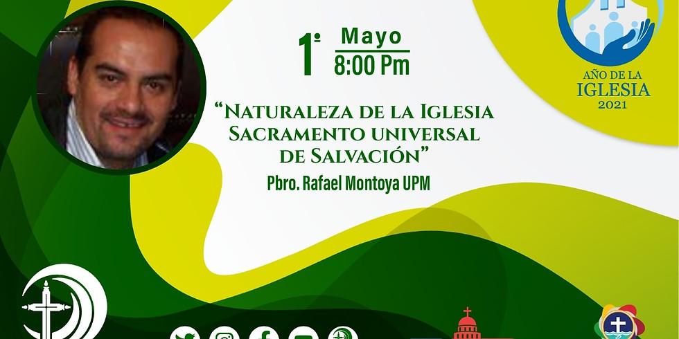 """Plática """"Naturaleza de la Iglesia Sacramento Universal de Salvación"""