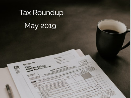 TAX ROUNDUP - May 2019