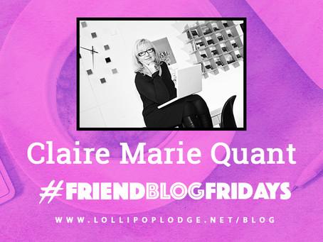#friendblogfriday Claire Marie Quant