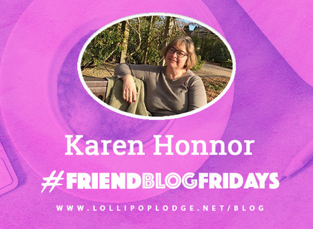 The Return of #FriendblogFriday Karen Honnor,