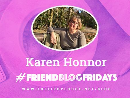 #FriendblogFriday Karen Honnor,