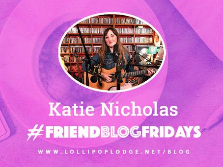 #friendblogfriday - Katie Nicholas