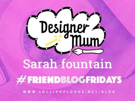 Sarah Fountain #FriendblogFriday