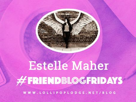 The Return of Estelle Maher -Friendblog Friday