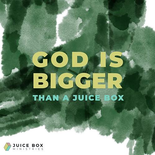 God Is Bigger Than A Juice Box