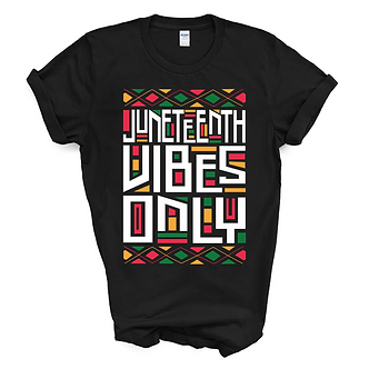 Juneteenth Vibes Only Unisex Tee