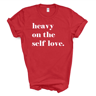 Heavy on the Self Love Tee Unisex Tee