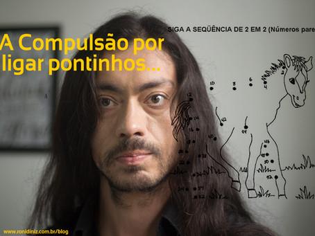 A COMPULSÃO POR LIGAR PONTINHOS