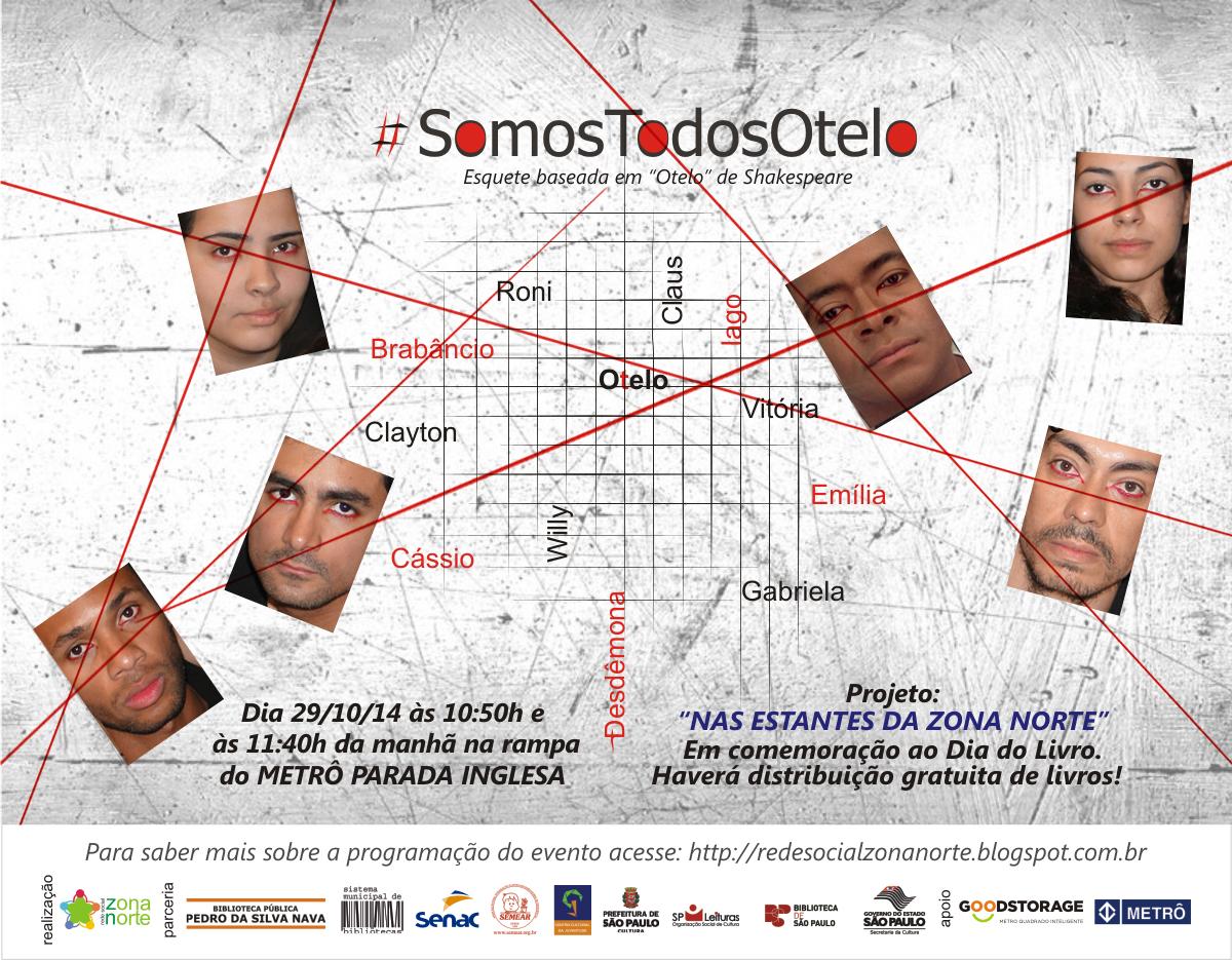 2014-10-29 Esquete #SomosTodosOtelo no Evento Nas Estantes da Zona Norte