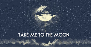 take me to the moon.jpg