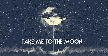 take me to the moon.jpg