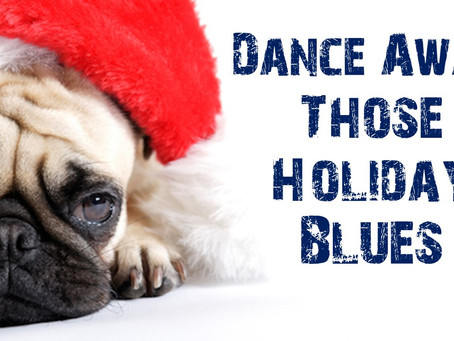 Dance Away Those Holiday Blues