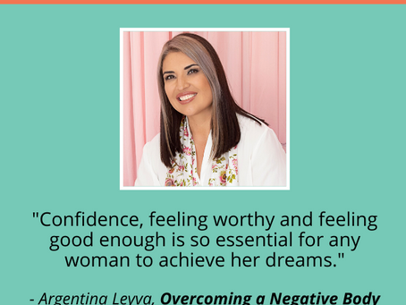 [Podcast] Overcoming a Negative Body Image with Argentina Leyva