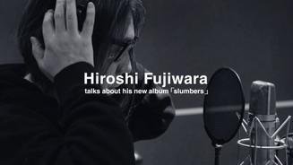 "Hiroshi Fujiwara talks about ""slumbers"""