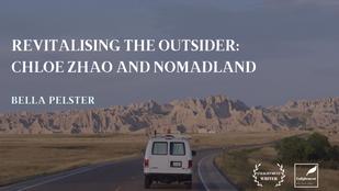 Revitalising the Outsider: Chloe Zhao and Nomadland