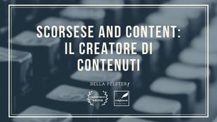 Scorsese and Content: Il Creatore Di Contenuti