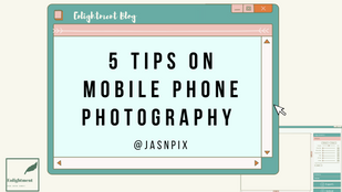 Capturing the Moment: 5 Tips for Mobile Phone Photography