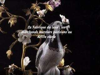 La Fabrique du luxe: les marchands-merciers parisiens au XVIIIe siècle