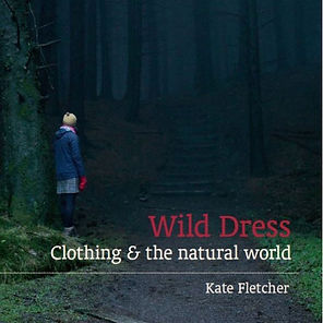 'Wild Dress: Clothing & the Natural World' by Professor Kate Fletcher