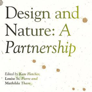 Design and Nature: A Partnership' co-edited by Professor Kate Fletcher