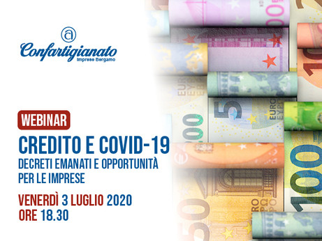 BERGAMO - Credito: come reperire liquidità per le aziende con le opportunità previste dai decreti Co