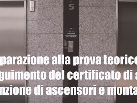 BRESCIA: Corso di preparazione alla prova teorico-pratica manutenzione ascensori e montacarichi