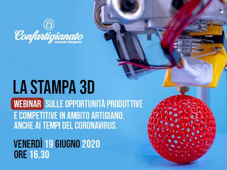 """BERGAMO - Webinar """"La stampa 3D. Opportunità produttive e competitive in ambito Artigiano. Anch"""