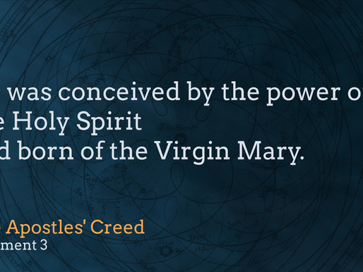 """""""He was Conceived by the Power of the Holy Spirit"""""""