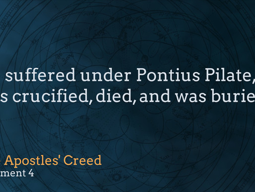 """""""He Suffered...Crucified, Died, and was Buried."""""""